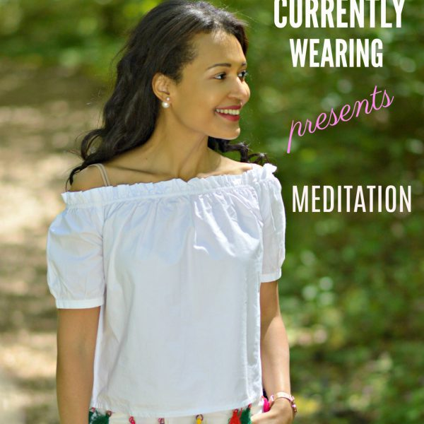 currently wearing meditation podcast